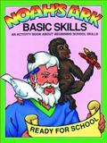 Noah's Ark Activity - Basic Skills, Earl Snellenberger and Bonita Snellenberger, 0890511861