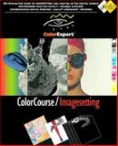 ColorCourse/Imagesetting : An Interactive Guide to Imagesetting and Printing in the Digital Domain (for MAC only), ColorExpert Staff, 1566091861