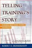 Telling Training's Story, Robert O. Brinkerhoff, 1576751864