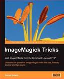 ImageMagick Tricks : Web Image Effects from the Command Line and PHP, Salehi, Sohail, 1904811868