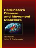 Parkinson's Disease and Movement Disorders, Mehrotra, T. N. and Bhattacharyya, Kalyan, 0071601864