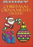 Shiny Christmas Ornaments Stickers, Marty Noble, 0486441865