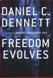 Freedom Evolves, Daniel C. Dennett, 0670031860