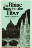 The Rhine Flows into the Tiber : A History of Vatican II, Wiltgen, Ralph M., 0895551861