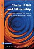Circles, PSHE and Citizenship : Assessing the Value of Circle Time in Secondary School, Tew, Marilyn and Read, Mary, 1412911869