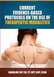 Current Evidence Based Protocols on the Use of Therapeutic Modalities, Caroline Joy Co, 1452821860