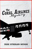 The Coral Airlines Mystery, Frank Sutherland Davidson, 1493101862