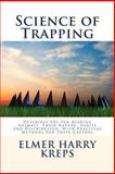 Science of Trapping, Elmer Harry Kreps, 1494331861