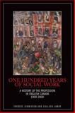One Hundred Years of Social Work : A History of the Profession in English Canada, 1900-2000, Jennissen, Therese and Lundy, Colleen, 1554581869