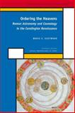 Ordering the Heavens : Roman Astronomy and Cosmology in the Carolingian Renaissance, Eastwood, Bruce S., 9004161864