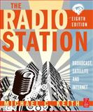 The Radio Station : Broadcast, Satellite and Internet, Keith, Michael C., 0240811860