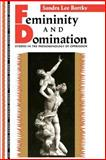 Femininity and Domination, Sandra L. Bartky, 0415901863