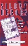 Silent Heroes : Downed Airmen and the French Underground, Ottis, Sherri Greene, 0813121868