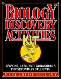 Biology Discovery Activities Kit : Lessons, Labs and Worksheets for Secondary Students, Bellamy, Mary L., 0876281862
