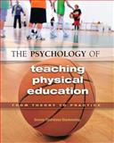 The Psychology of Teaching Physical Education : From Theory to Practice, Blankenship, Bonnie Tjeerdsma, 1890871869