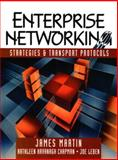 Enterprise Networking : Strategies and Transport Protocols, Martin, James and Chapman, Kathleen Kavanagh, 0133051862