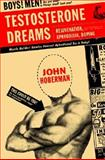 Testosterone Dreams : Rejuvenation, Aphrodisia, Doping, Hoberman, John M., 052090186X