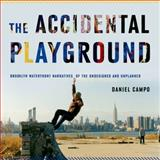 The Accidental Playground, Daniel Campo, 0823251861
