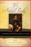 This Abled Body : Rethinking Disabilities in Biblical Studies, , 1589831861