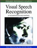 Visual Speech Recognition : Lip Segmentation and Mapping, Liew, Alan Wee-Chung and Wang, Shilin, 1605661864