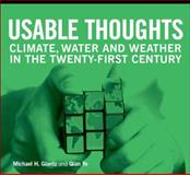 Usable Thoughts : Climate, Water and Weather in the Twenty-First Century, Glantz, Michael H. and Ye, Qian, 928081186X