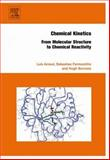 Chemical Kinetics : From Molecular Structure to Chemical Reactivity, Arnaut, Luis and Burrows, Hugh, 0444521860