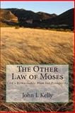 The Other Law of Moses, John Kelly, 1469961865