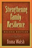 Strengthening Family Resilience, Second Edition, Walsh, Froma, 1593851863