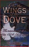 On the Wings of the Dove, Noel Gibbard, 1850491860