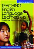 Teaching English Language Learners K-12 : A Quick-Start Guide for the New Teacher, Jesness, Jerry, 0761931864