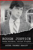 Rough Justice, Peter Healey, 146995186X
