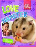 Love Your Hamster, Judith Heneghan, 1477701869
