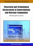 Theoretical and Technological Advancements in Nanotechnology and Molecular Computation : Interdisciplinary Gains, Bruce MacLennan, 1609601866