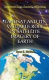 Landsat and Its Valuable Role in Satellite Imagery of Earth, Ryan K. McHale, 1621001865