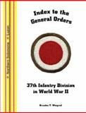 Index to the General Orders of the 37th Infantry Division, in World War II, , 1932891862