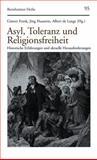 Asyl, Toleranz, und Religionsfreiheit : Historische Erfahrungen und Aktuelle Herausforderungen, Frank, Günter and Haustein, Jörg, 3525871864