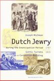 Dutch Jewry During the Emancipation Period : Gothic Turrets on a Corinthian Building (1787-1814), Michman, Jozeph, 9053561862