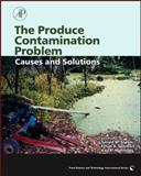 The Produce Contamination Problem : Causes and Solutions, , 0123741866