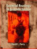 Essential Readings in Juvenile Justice, Parry, David L., 0130981869
