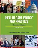 Health Care Policy and Practice : A Biopsychosocial Perspective, Moniz, Cynthia and Gorin, Stephen, 0415721865