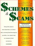 Schemes and Scams : A Practical Guide for Outwitting Today's Con Artist, Shadel, Douglas P. and T., John, 0878771867
