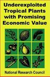 Underexploited Tropical Plants with Promising Economic Value, National Research Council Staff, 0894991868