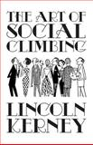 The Art of Social Climbing, Lincoln Kerney, 1495441865