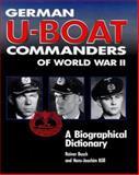German U-Boat Commanders of World War II : A Biographical Dictionary, Busch, Rainer, 1557501866