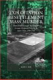 Exploitation, Resettlement, Mass Murder 9781845451868