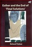 Esther and the End of 'Final Solutions', Treloar, Richard, 1920691863