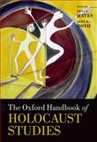 The Oxford Handbook of Holocaust Studies, Peter Hayes, John K. Roth, 0199211868