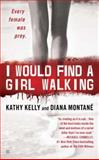 I Would Find a Girl Walking, Kathy Kelly and Diana Montané, 0425231860