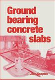 Ground Bearing Concrete Slabs, Knapton, John D., 0727731866