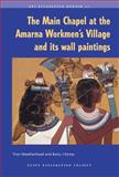 The Main Chapel at the Amarna Workmen's Village and Its Wall Paintings, Fran J. Weatherhead, Barry J. Kemp, 0856981869